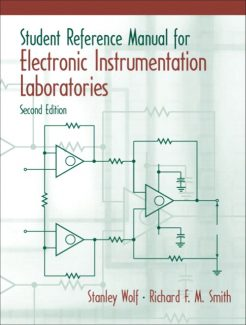 Solution Manual for Student Reference Manual for Electronic Instrumentation Laboratories, 2/E 2nd Edition Stanley Wolf, Richard F.M. Smith