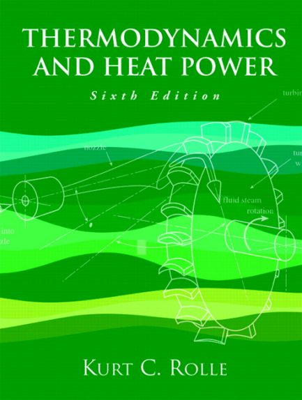 Solution Manual for Thermodynamics and Heat Power, 6/E 6th Edition Kurt C. Rolle