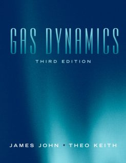 Solution Manual for Gas Dynamics, 3/E 3rd Edition James E.A. John, Theo G. Keith