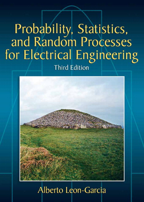 Solution Manual for Probability, Statistics, and Random Processes For Electrical Engineering, 3/E 3rd Edition Alberto Leon-Garcia
