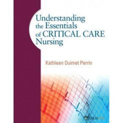 Solution Manual for Understanding the Essentials of Critical Care Nursing : 0131722107