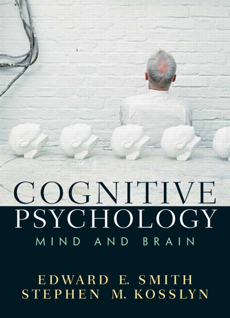 Test Bank for Cognitive Psychology: Mind and Brain Edward E. Smith, Stephen M. Kosslyn