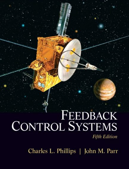 Solution Manual for Feedback Control Systems, 5/E 5th Edition Charles L. Phillips, John Parr