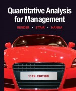 Solution Manual for Quantitative Analysis for Management, 11/E 11th Edition Barry Render, Ralph M. Stair, Michael E. Hanna
