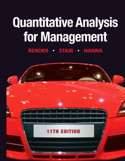 Test Bank for Quantitative Analysis for Management, 11/E 11th Edition Barry Render, Ralph M. Stair, Michael E. Hanna