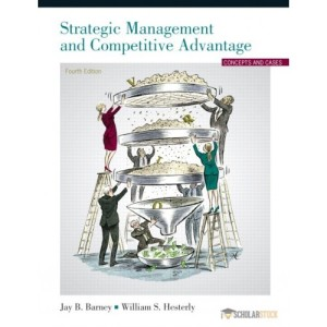 Solution Manual for Strategic Management and Competitive Advantage, 4/E 4th Edition : 0132555506