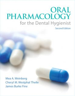 Test Bank for Oral Pharmacology for the Dental Hygienist, 2nd Edition, 2/E Mea A. Weinberg, Cheryl Westphal Theile, James Burke Fine