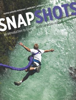Test Bank for Snapshots: An Introduction to Tourism, Sixth Canadian Edition, 6/E 6th Edition Norma Polovitz Nickerson, Paula Kerr, William C. Murray