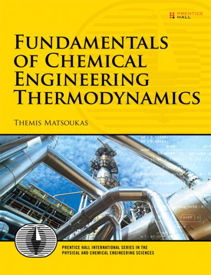 Solution Manual for Fundamentals of Chemical Engineering Thermodynamics Themis Matsoukas