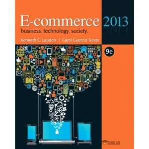 Solution Manual for E-commerce 2013, 9/E 9th Edition : 0132730359