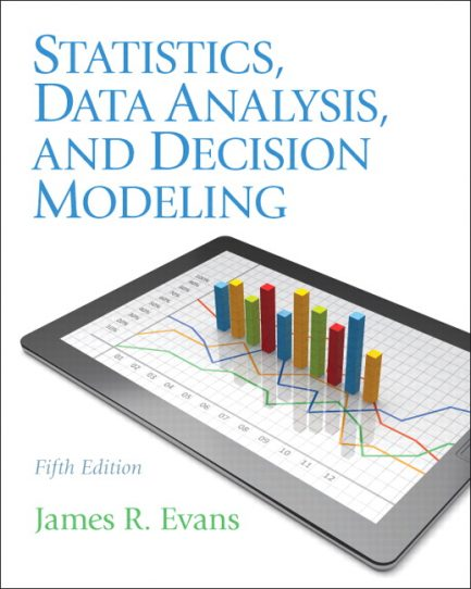 Solution Manual for Statistics, Data Analysis, and Decision Modeling, 5/E 5th Edition James R. Evans