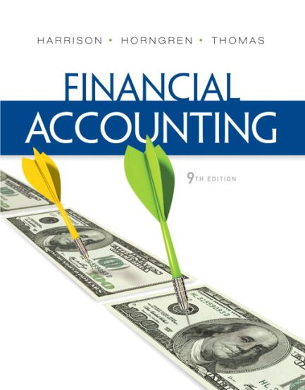 Solution Manual for Financial Accounting, 9/E 9th Edition Walter T. Harrison, Charles T. Horngren, C. William Thomas