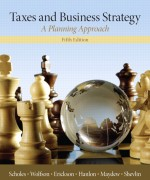 Solution Manual for Taxes & Business Strategy, 5/E 5th Edition