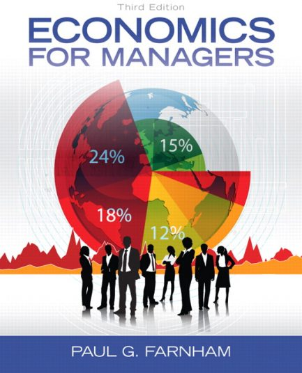 Test Bank for Economics for Managers, 3/E 3rd Edition Paul G. Farnham