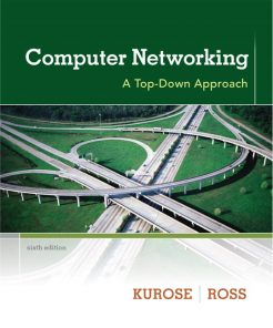 Solution Manual for Computer Networking: A Top-Down Approach, 6/E 6th Edition