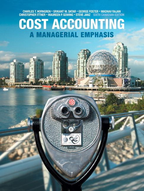 Test Bank Cost Accounting: A Managerial Emphasis, Sixth Canadian Edition 6/E 6th Edition