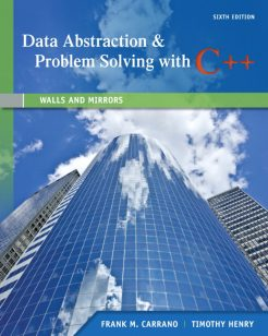 Test Bank for Data Abstraction & Problem Solving with C++: Walls and Mirrors, 6/E 6th Edition Frank M. Carrano, Timothy Henry