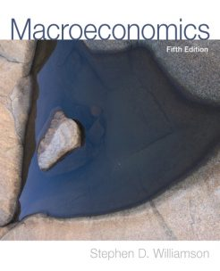 Solution Manual for Macroeconomics, 5/E 5th Edition Stephen D. Williamson