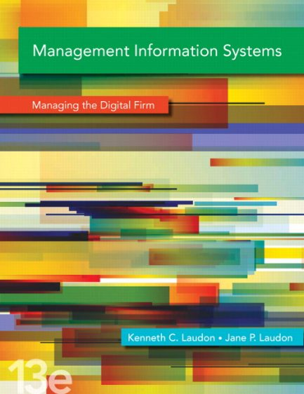 Test Bank for Management Information Systems: Managing the Digital Firm, 13/E 13th Edition Kenneth C. Laudon, Jane P. Laudon