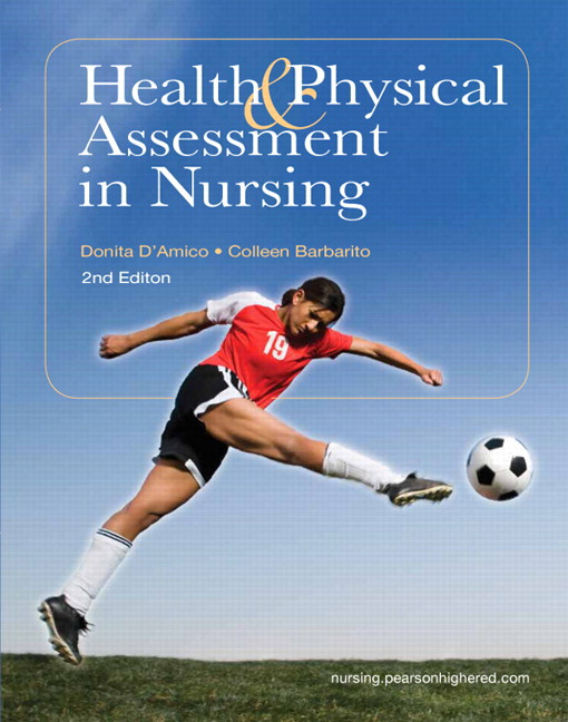 Solution Manual for Health & Physical Assessment in Nursing, 2/E 2nd Edition Donita D'Amico, Colleen Barbarito
