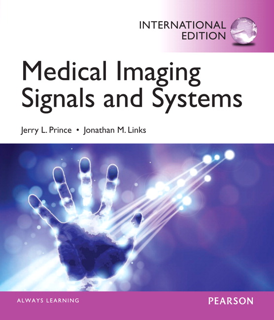 Solution manual for Medical Imaging Signals and Systems: International Edition – Jerry L. Prince, Jonathan Links