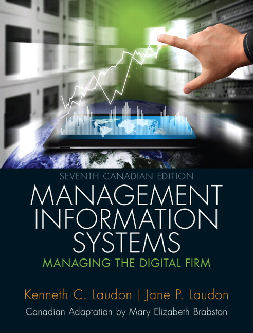 Solution Manual for Management Information Systems: Managing the Digital Firm, Seventh Canadian Edition, 7/E 7th Edition Kenneth Laudon, Jane P. Laudon