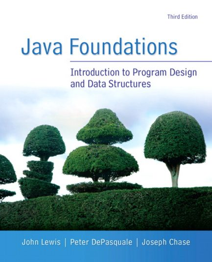 Solution Manual for Java Foundations, 3/E 3rd Edition John Lewis, Peter DePasquale, Joe Chase