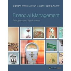 Solution manual for Financial Management: Principles and Applications, 12/E 12th Edition : 0133423824
