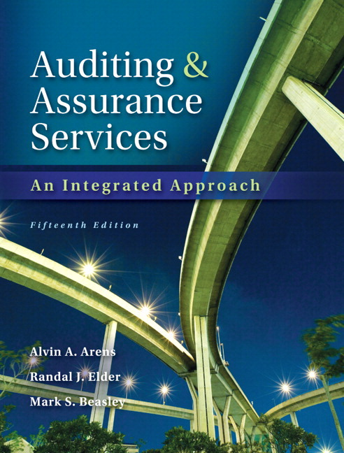 Test Bank for Audting and Assurance Services: An Integrated Approach, 15th edition with MYAccountingLab by Arens, Elder and Beasley