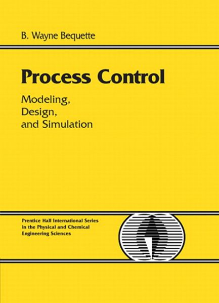 Solution Manual for Process Control: Modeling, Design and Simulation B. Wayne Bequette
