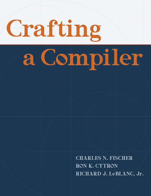 Solution Manual for Crafting A Compiler Charles N. Fischer, Ron K. Cytron, Richard J. LeBlanc, Jr.