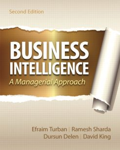 Solution Manual for Business Intelligence, 2/E 2nd Edition Efraim Turban, Ramesh Sharda, Dursun Delen, David King