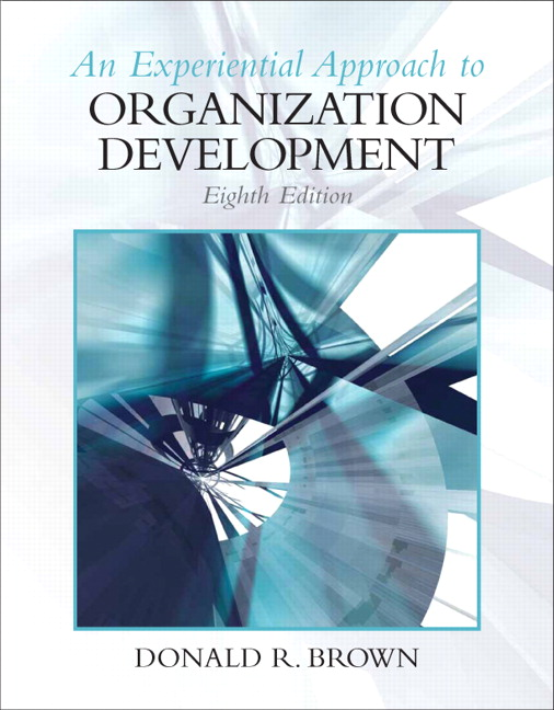 Test Bank for Experiential Approach to Organization Development 8th Edition by Donald R Brown