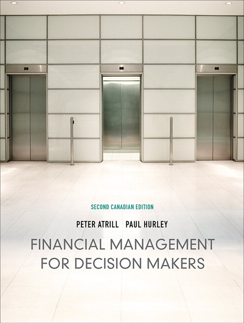 Test Bank for Financial Management for Decision Makers, Second Canadian Edition, 2/E 2nd Edition Peter Atrill, Paul Hurley
