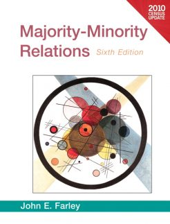 Test Bank for Majority-Minority Relations Census Update, 6/E 6th Edition John E. Farley