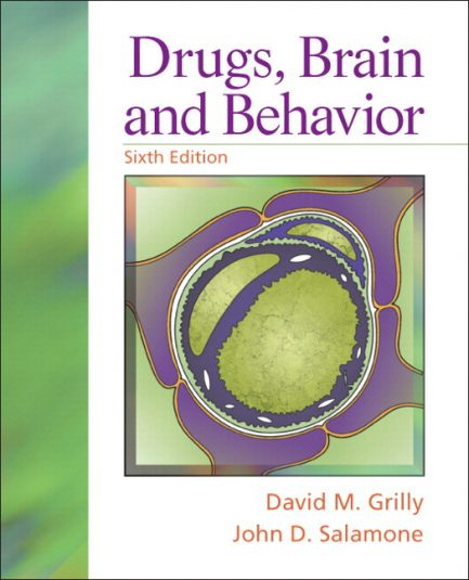 Test Bank for Drugs, Brain, and Behavior, 6/E 6th Edition David M. Grilly, John Salamone