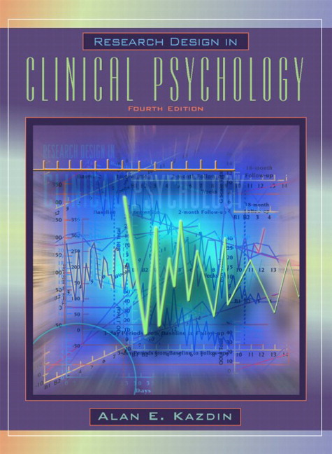 Test Bank for Research Design in Clinical Psychology, 4/E 4th Edition Alan E. Kazdin