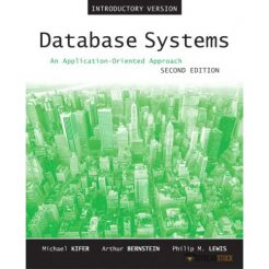 Solution Manual for Database Systems: An Application-Oriented Approach, Introductory Version, 2/E 2nd Edition : 0321228383