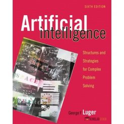 Solution Manual for Artificial Intelligence: Structures and Strategies for Complex Problem Solving, 6/E 6th Edition : 0321545893