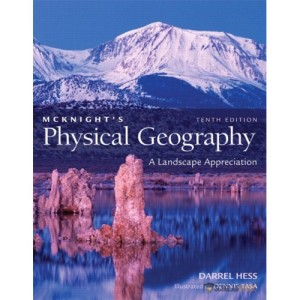 Solution Manual for McKnight's Physical Geography: A Landscape Appreciation, 10/E 10th Edition : 032167734X