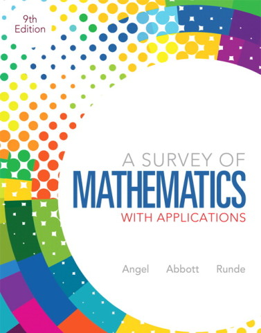 Test Bank for A Survey of Mathematics with Applications 9E Allen R. Angel, Christine Abbott. Dennis C. Runde