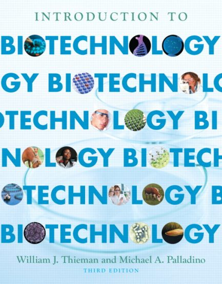 Test Bank for Introduction to Biotechnology, 3/E 3rd Edition William J. Thieman, Michael A. Palladino
