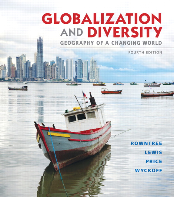 Test Bank for Globalization and Diversity: Geography of a Changing World, 4/E 4th Edition