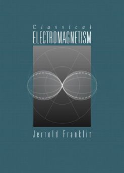 Solution Manual for Classical Electromagnetism Jerrold Franklin