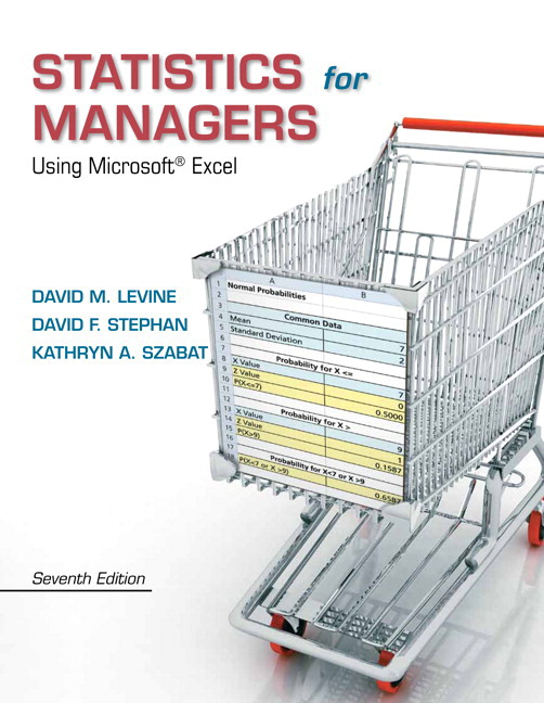 Test Bank for Statistics for Managers Using Microsoft Excel, 7/E 7th Edition David M. Levine, David F. Stephan, Kathryn A. Szabat