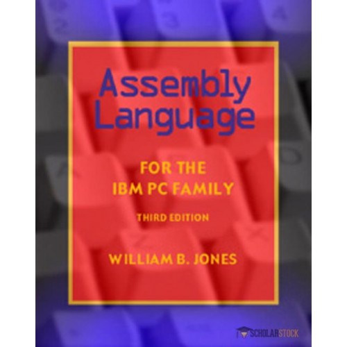 Test Bank for Assembly Language for the IBM PC Family, 3/E 3rd Edition : 01576760588