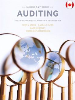 Solution Manual for Auditing: The Art and Science of Assurance Engagements, Canadian 12/E 12th Edition Alvin A. Arens, Randal J. Elder, Mark S. Beasley, Ingrid B. Splettstoesser