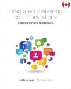 Solution Manual for Integrated Marketing Communications, 4/E 4th Edition Keith J. Tuckwell