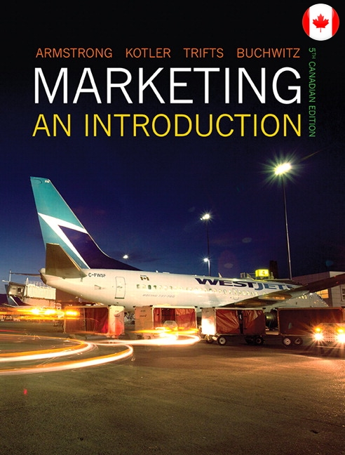 Test bank for Marketing: An Introduction, Fifth Canadian Edition Gary Armstrong, Philip Kotler, Valerie Trifts, Lilly Anne Buchwitz