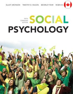 Test Bank for Social Psychology, Fifth Canadian Edition Elliot Aronson, Timothy D. Wilson, Robin M. Akert, Beverly Fehr